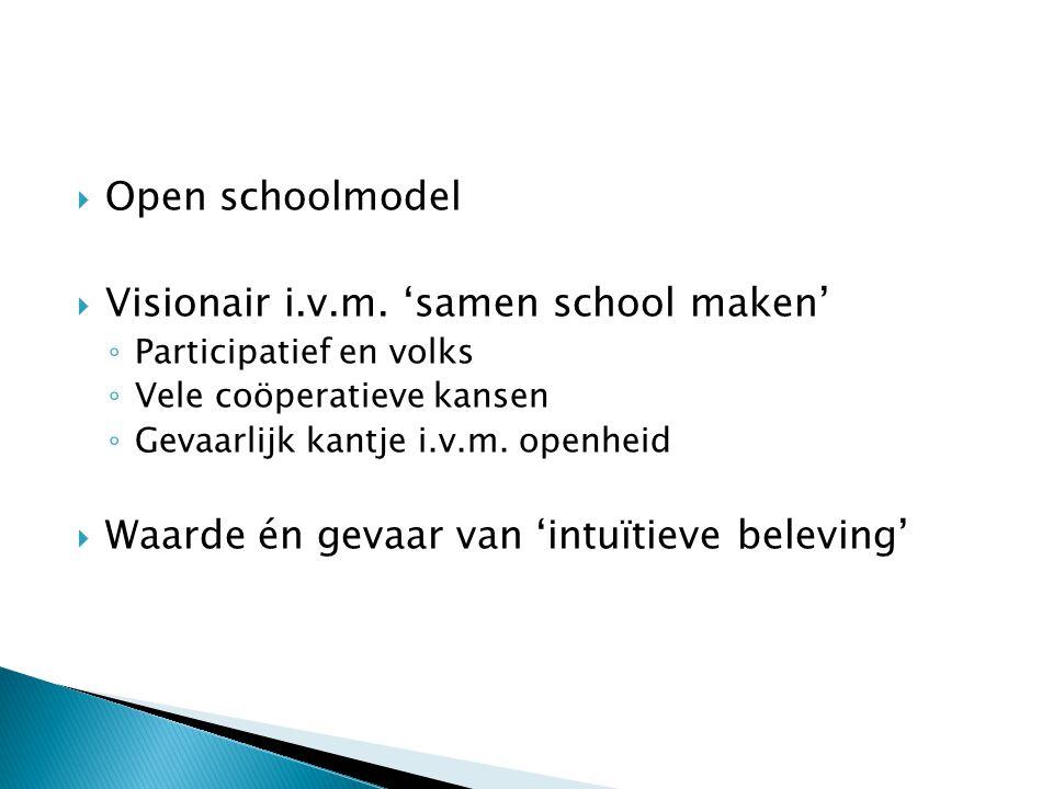 Visionair i.v.m. 'samen school maken'