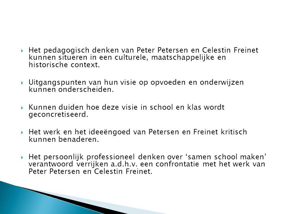 Het pedagogisch denken van Peter Petersen en Celestin Freinet kunnen situeren in een culturele, maatschappelijke en historische context.