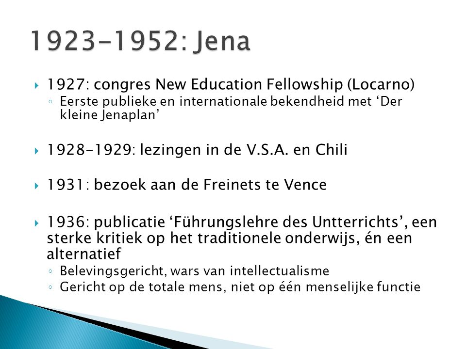 1923-1952: Jena 1927: congres New Education Fellowship (Locarno)