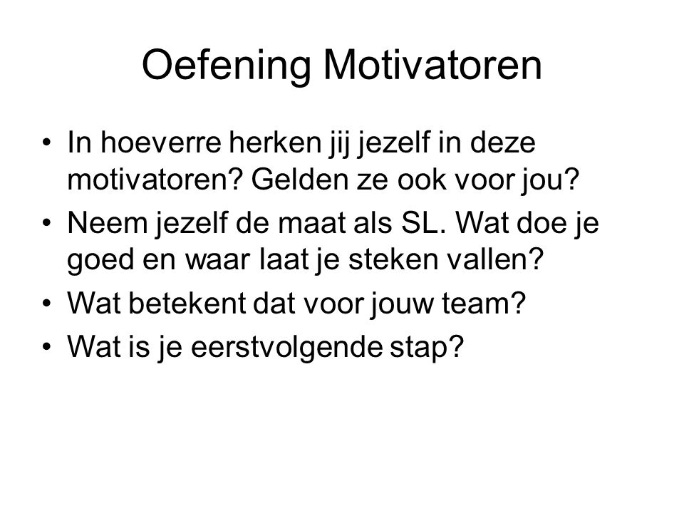 Oefening Motivatoren In hoeverre herken jij jezelf in deze motivatoren Gelden ze ook voor jou