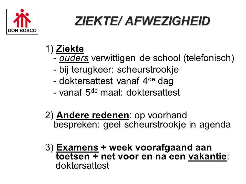 ZIEKTE/ AFWEZIGHEID 1) Ziekte - ouders verwittigen de school (telefonisch) - bij terugkeer: scheurstrookje.