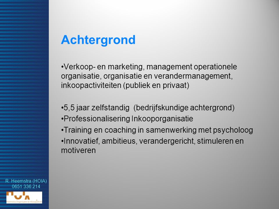 Achtergrond Verkoop- en marketing, management operationele organisatie, organisatie en verandermanagement, inkoopactiviteiten (publiek en privaat)