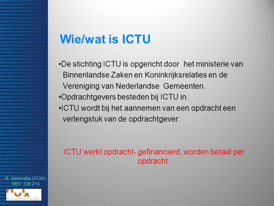 ICTU werkt opdracht- gefinancierd, worden betaal per opdracht.