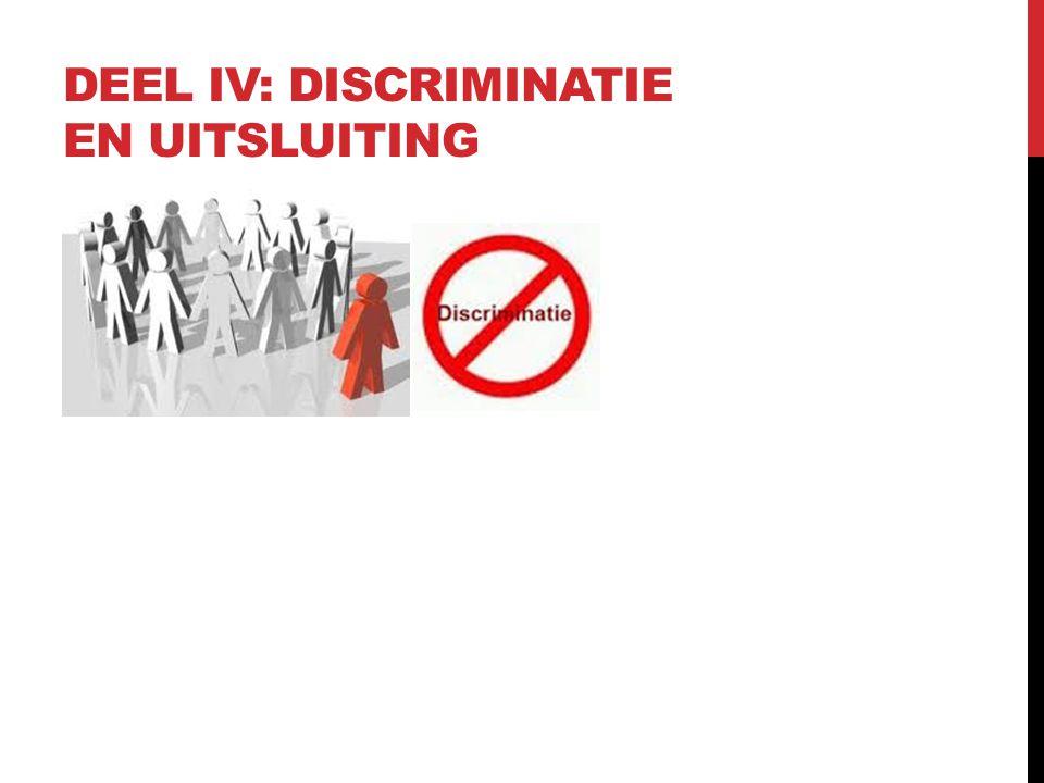 Deel IV: discriminatie en uitsluiting