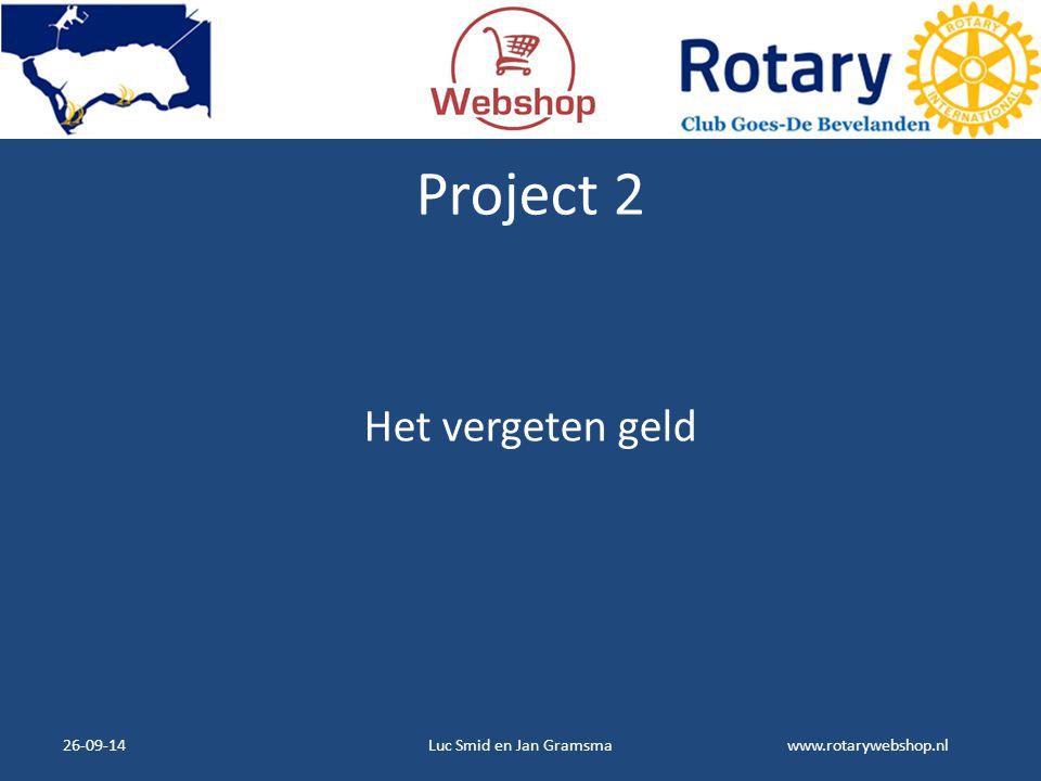 Project 2 Het vergeten geld 26-09-14 Luc Smid en Jan Gramsma