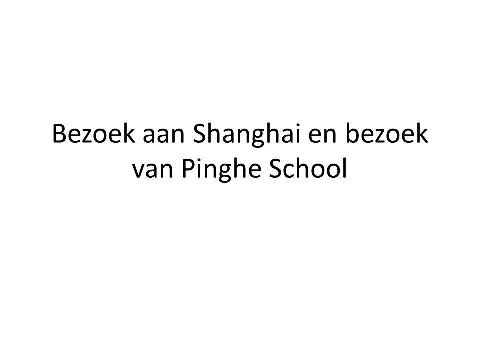 Bezoek aan Shanghai en bezoek van Pinghe School