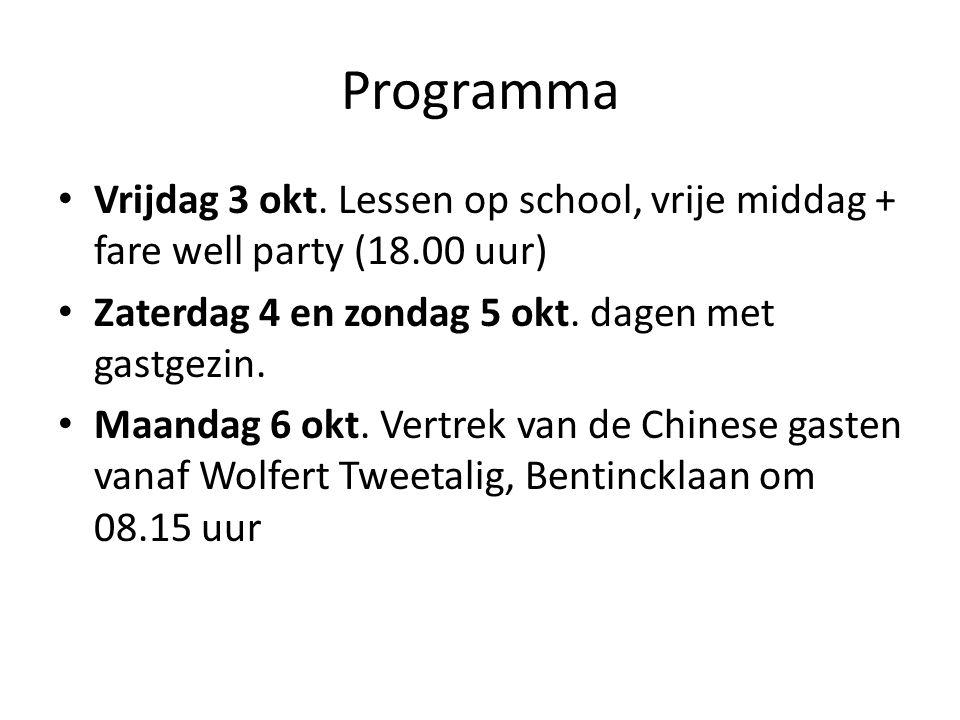 Programma Vrijdag 3 okt. Lessen op school, vrije middag + fare well party (18.00 uur) Zaterdag 4 en zondag 5 okt. dagen met gastgezin.