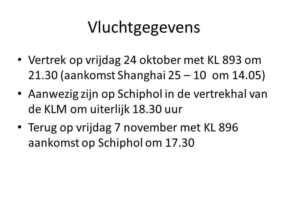 Vluchtgegevens Vertrek op vrijdag 24 oktober met KL 893 om 21.30 (aankomst Shanghai 25 – 10 om 14.05)