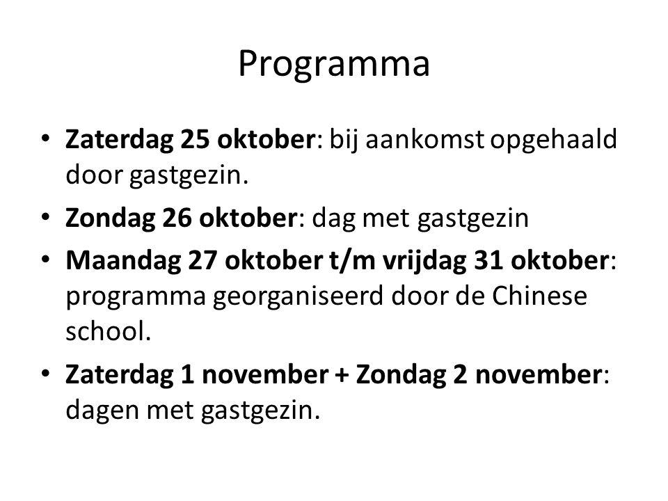Programma Zaterdag 25 oktober: bij aankomst opgehaald door gastgezin.