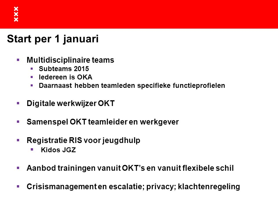 Start per 1 januari Multidisciplinaire teams Digitale werkwijzer OKT