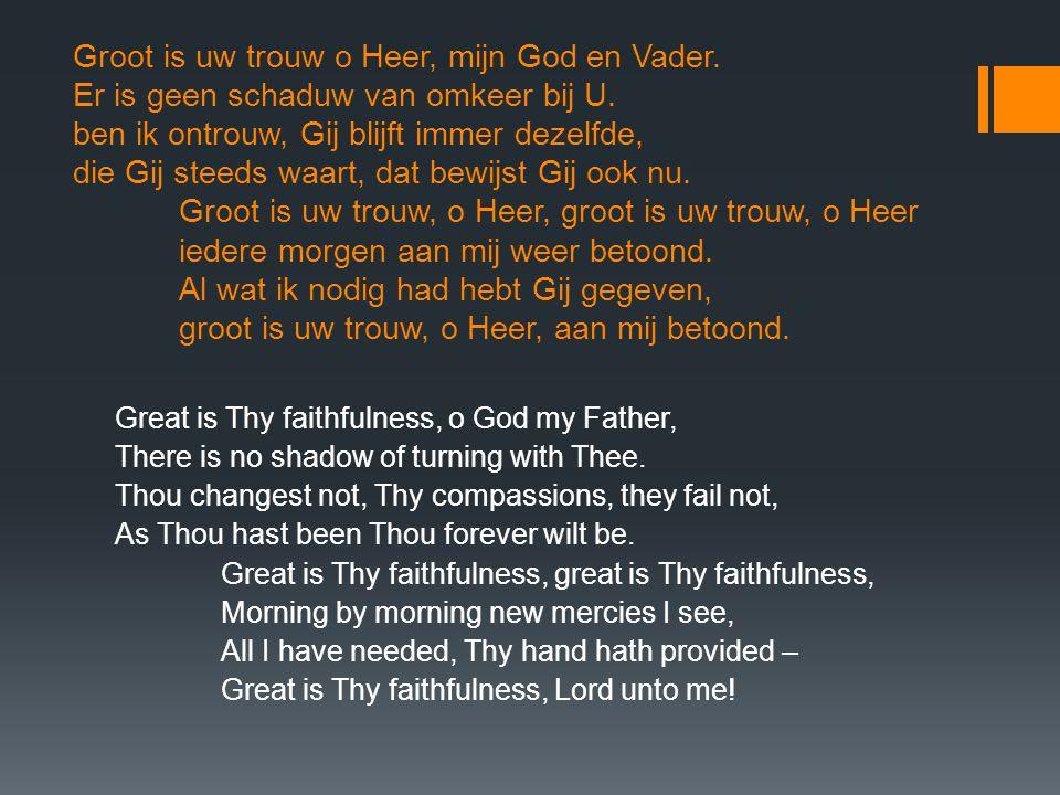 Groot is uw trouw o Heer, mijn God en Vader