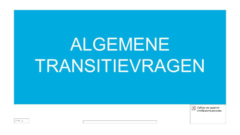 ALGEMENE TRANSITIEVRAGEN