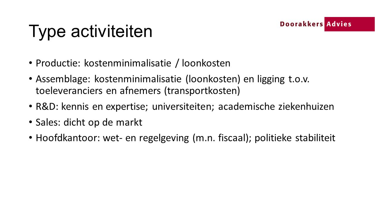 Type activiteiten Productie: kostenminimalisatie / loonkosten