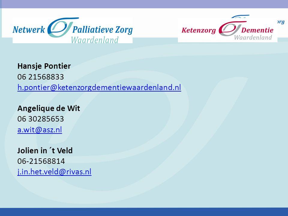 Hansje Pontier 06 21568833. h.pontier@ketenzorgdementiewaardenland.nl. Angelique de Wit. 06 30285653.