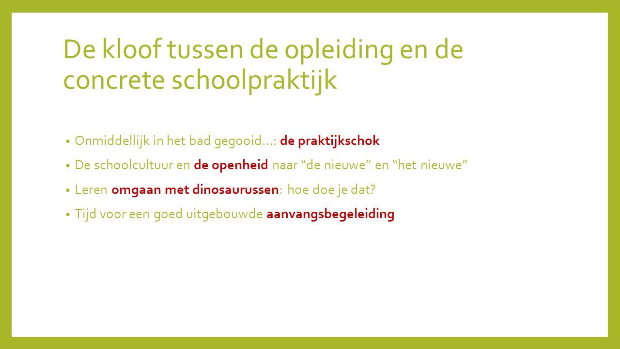 De kloof tussen de opleiding en de concrete schoolpraktijk