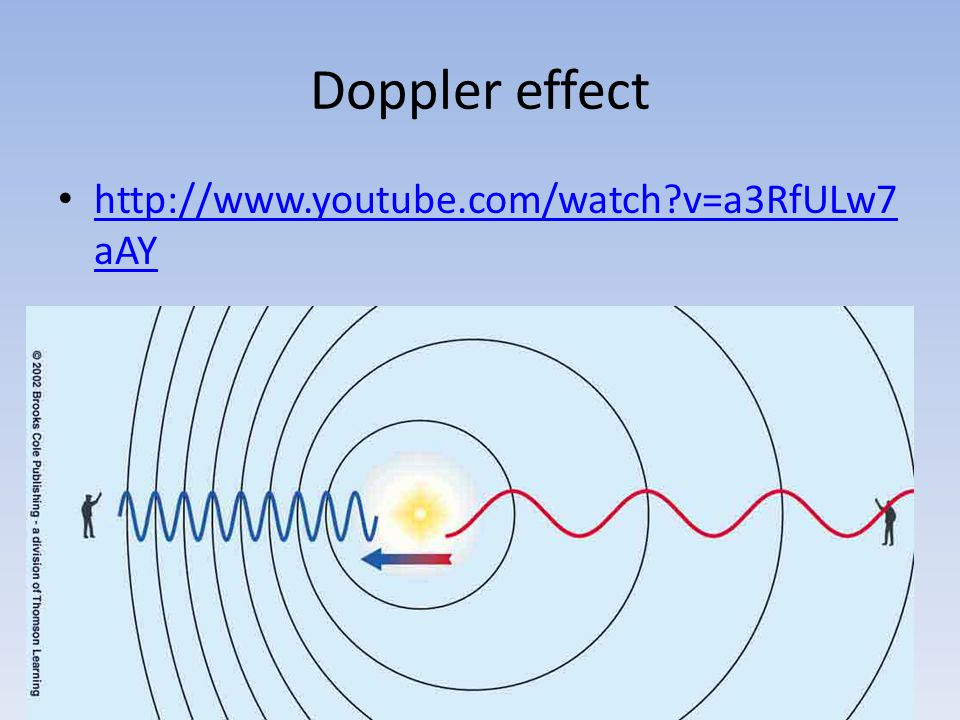 Doppler effect http://www.youtube.com/watch v=a3RfULw7aAY
