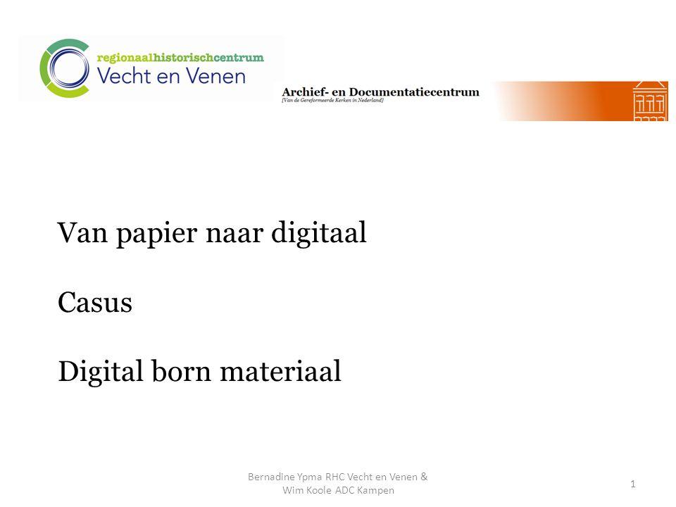 Van papier naar digitaal Casus Digital born materiaal