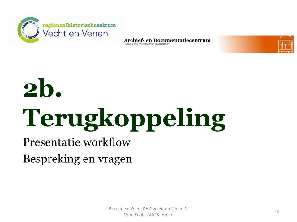 2b. Terugkoppeling Presentatie workflow Bespreking en vragen