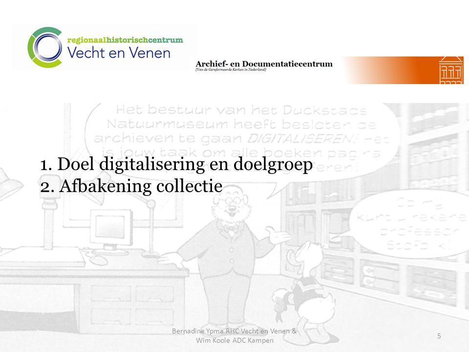 1. Doel digitalisering en doelgroep 2. Afbakening collectie