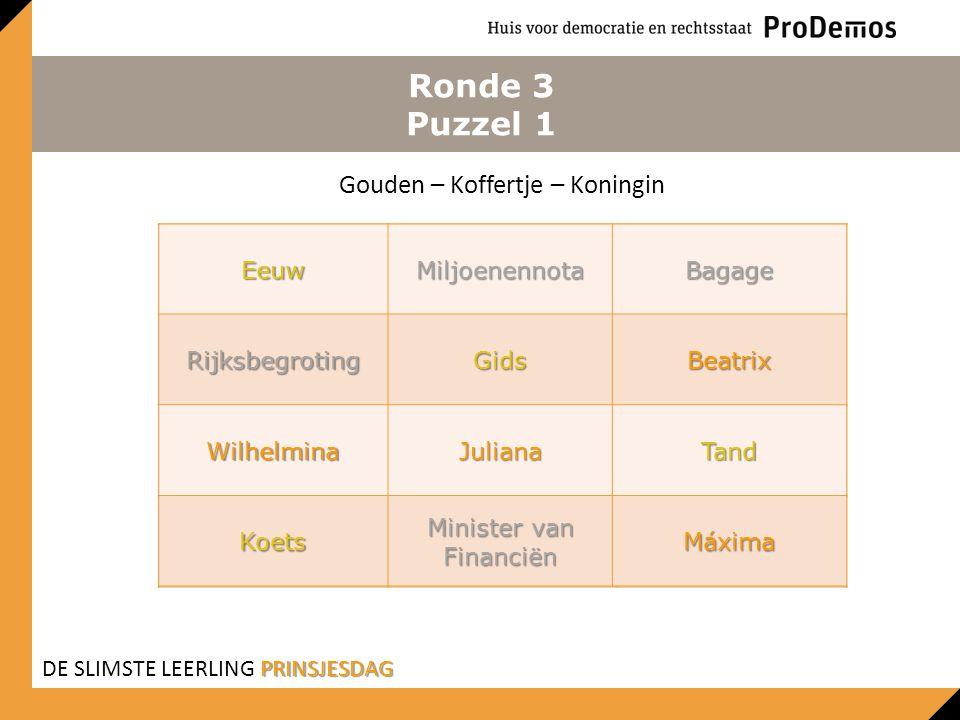 Ronde 3 Puzzel 1 Gouden – Koffertje – Koningin Eeuw Miljoenennota