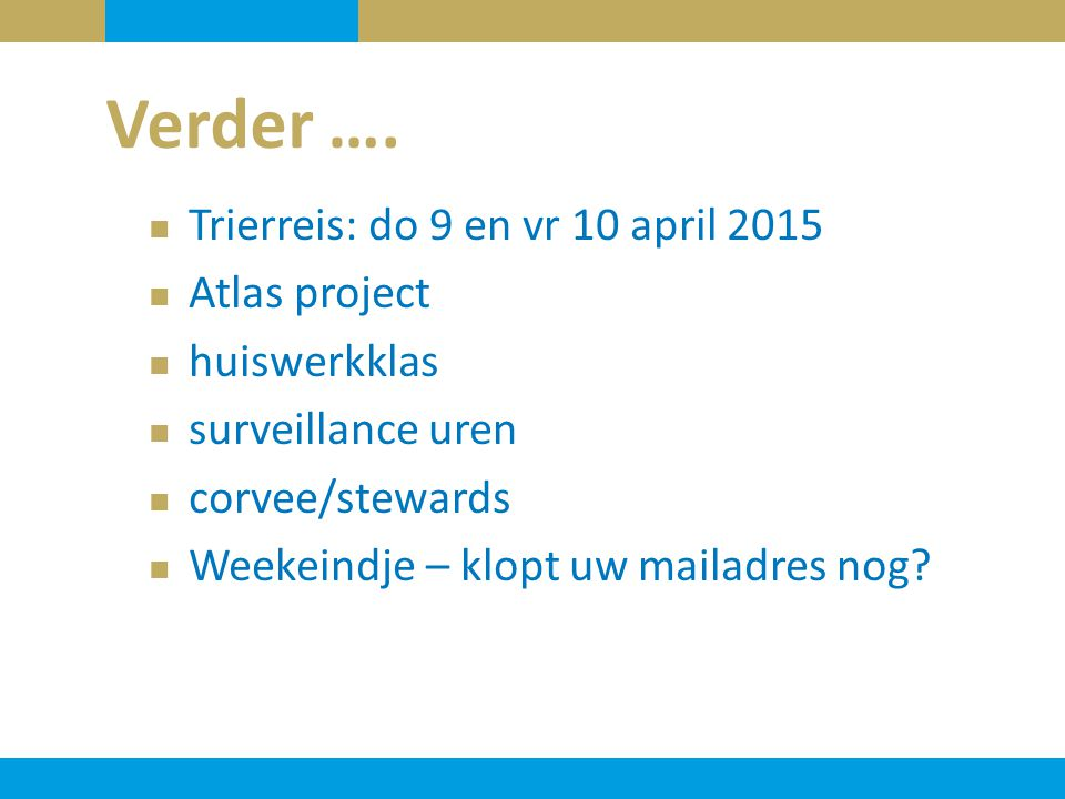 Verder …. Trierreis: do 9 en vr 10 april 2015 Atlas project