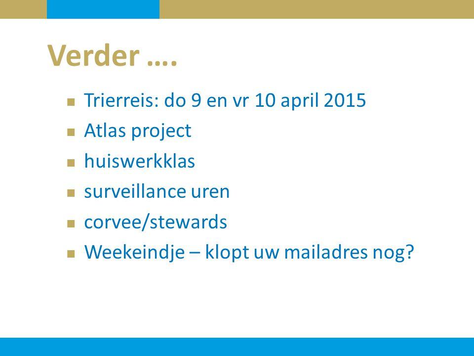Verder …. Trierreis: do 9 en vr 10 april 2015 Atlas project