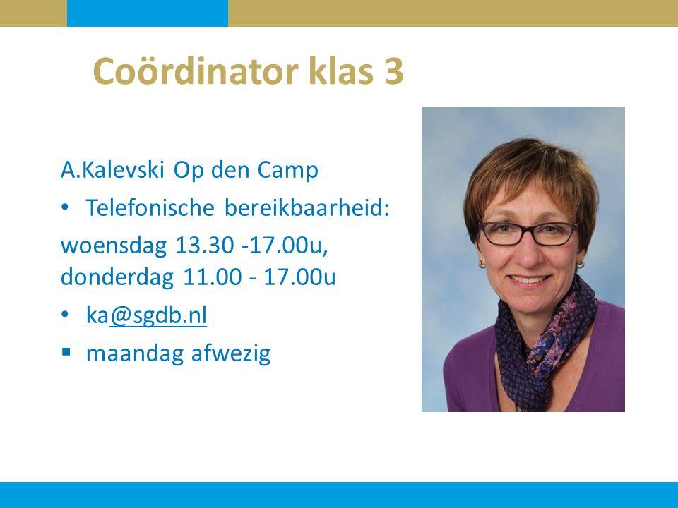 Coördinator klas 3 A.Kalevski Op den Camp Telefonische bereikbaarheid: