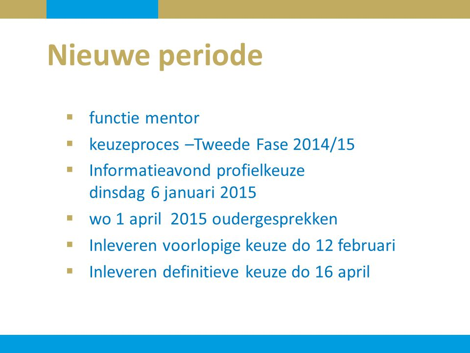 Nieuwe periode functie mentor keuzeproces –Tweede Fase 2014/15