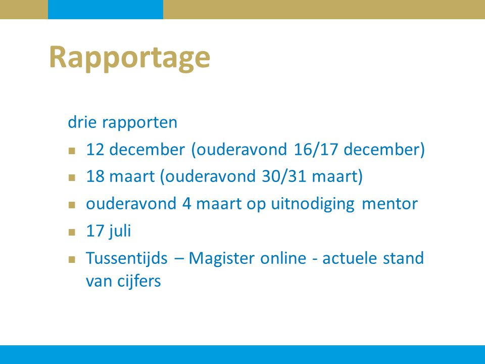 Rapportage drie rapporten 12 december (ouderavond 16/17 december)
