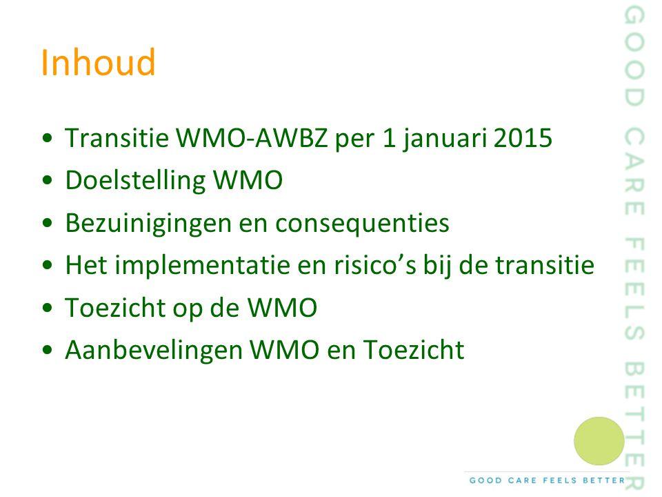 Inhoud Transitie WMO-AWBZ per 1 januari 2015 Doelstelling WMO