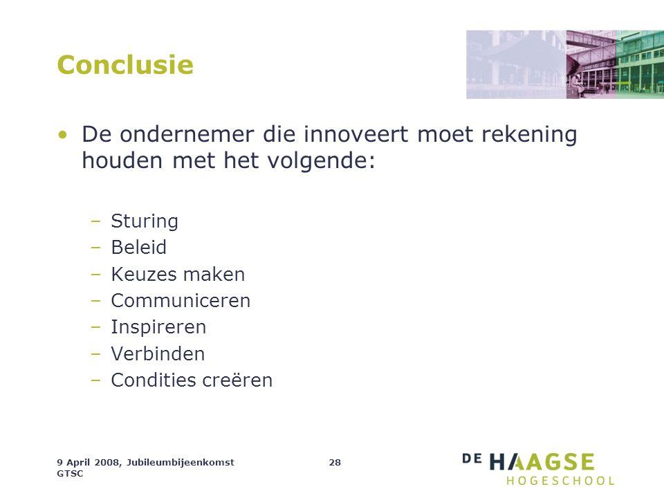 Conclusie De ondernemer die innoveert moet rekening houden met het volgende: Sturing. Beleid. Keuzes maken.