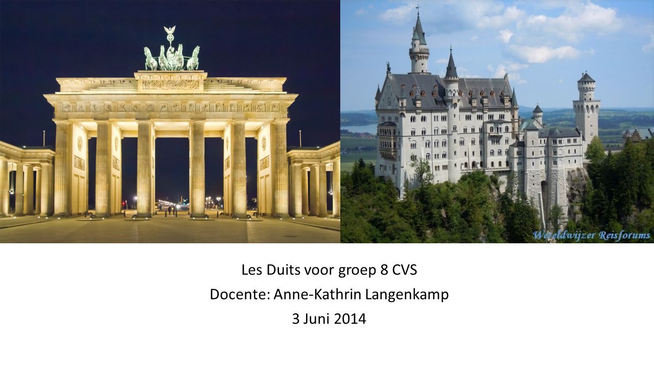 Les Duits voor groep 8 CVS Docente: Anne-Kathrin Langenkamp