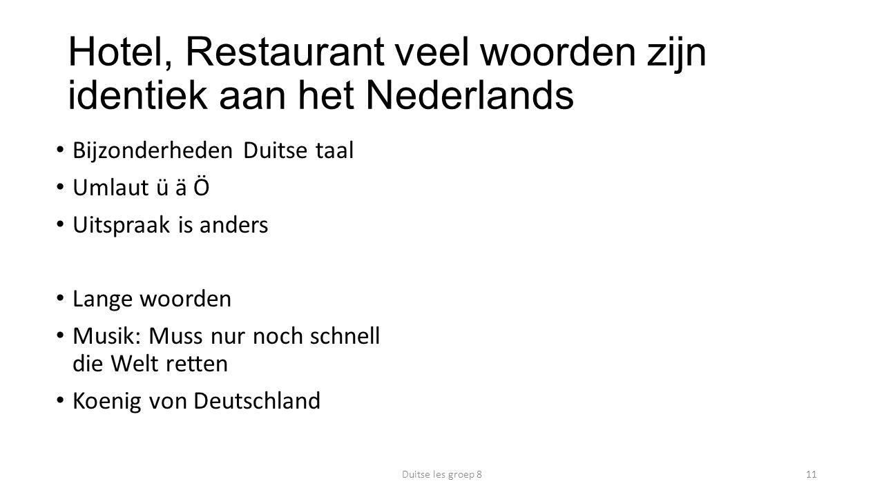 Hotel, Restaurant veel woorden zijn identiek aan het Nederlands