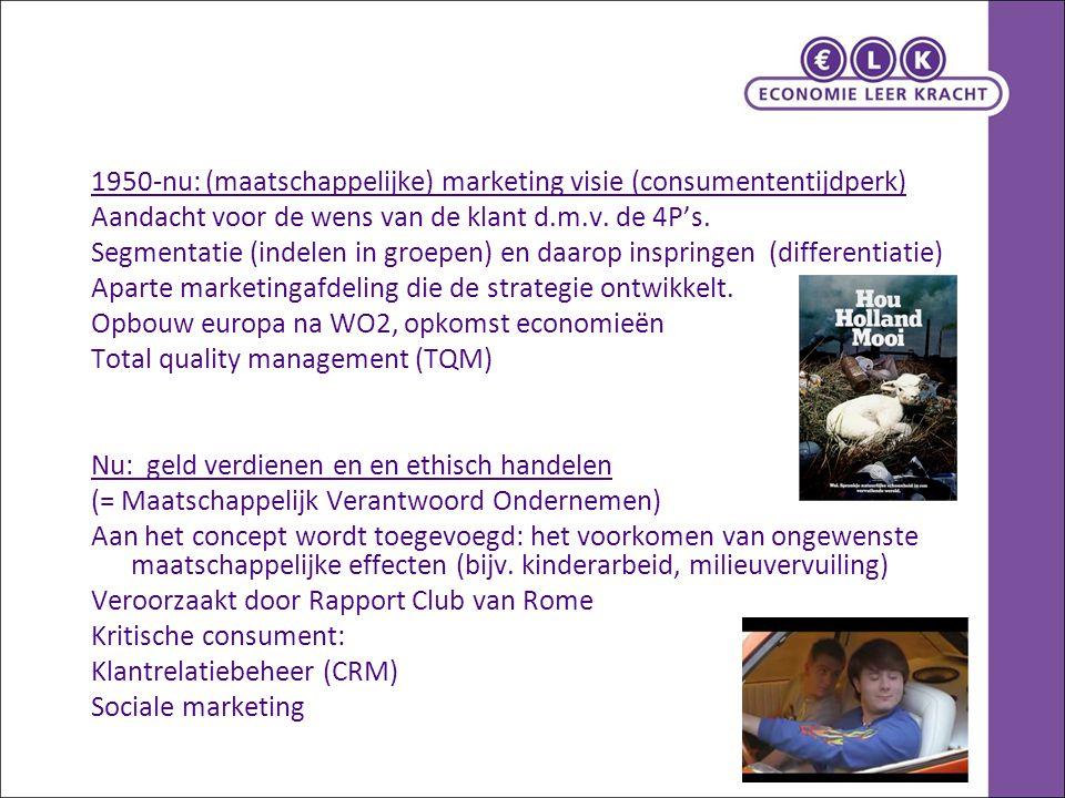 1950-nu: (maatschappelijke) marketing visie (consumententijdperk)