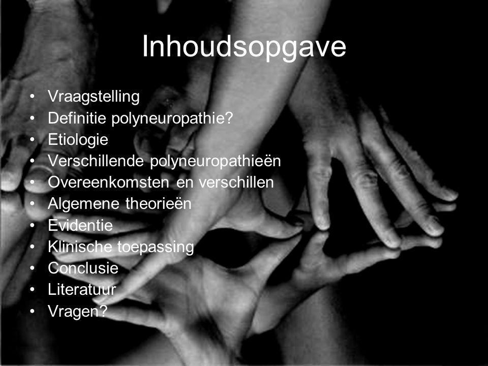 Inhoudsopgave Vraagstelling Definitie polyneuropathie Etiologie