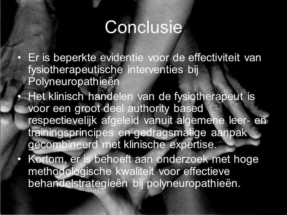 Conclusie Er is beperkte evidentie voor de effectiviteit van fysiotherapeutische interventies bij Polyneuropathieën.