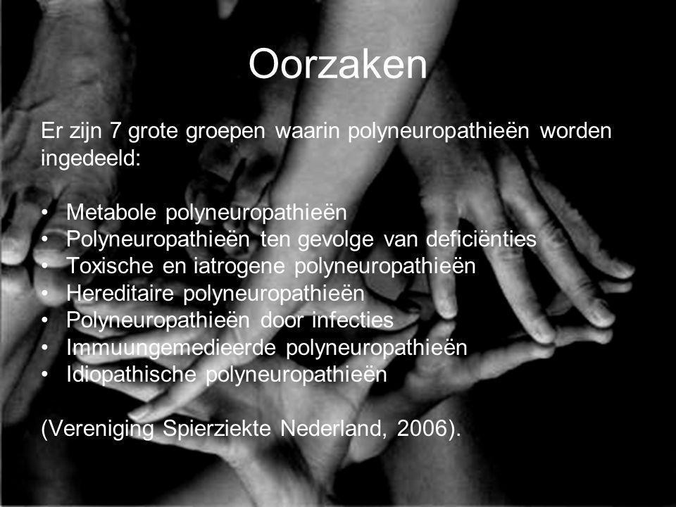 Oorzaken Er zijn 7 grote groepen waarin polyneuropathieën worden