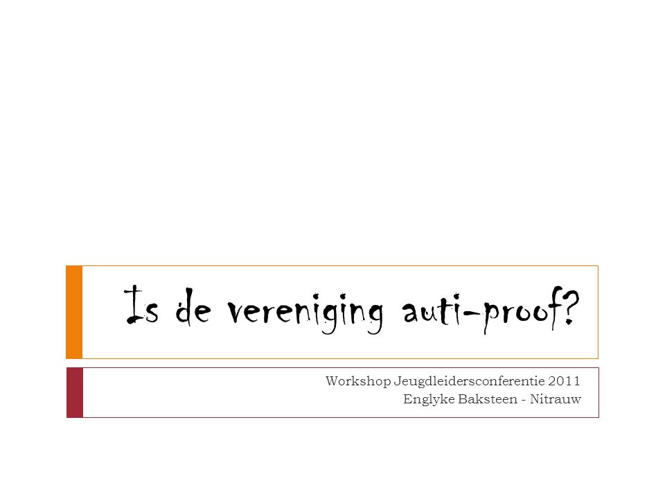 Is de vereniging auti-proof