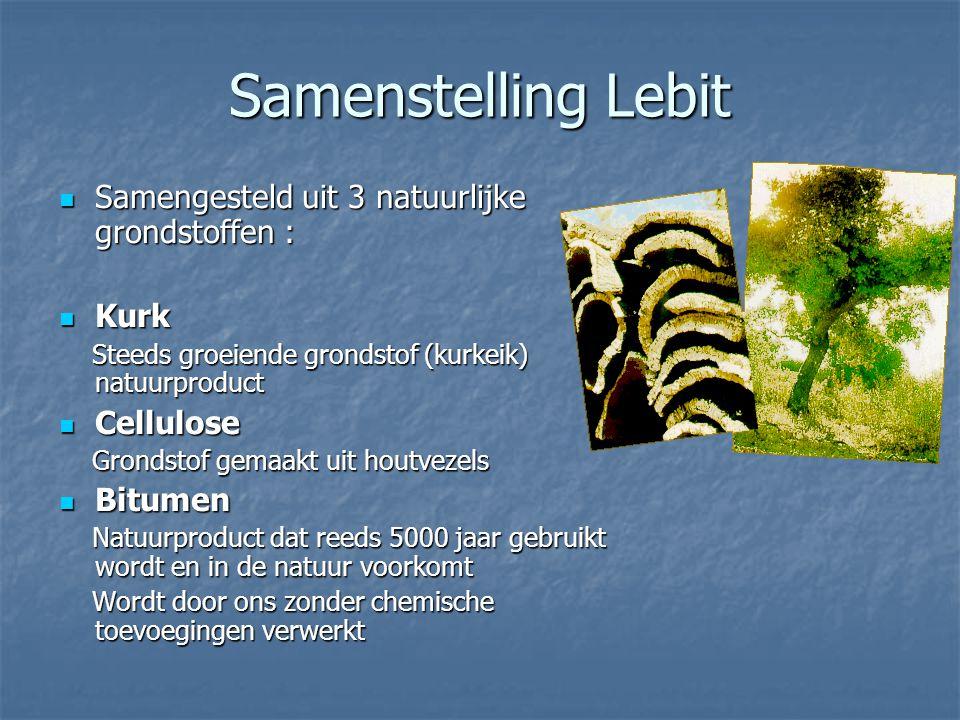Samenstelling Lebit Samengesteld uit 3 natuurlijke grondstoffen : Kurk