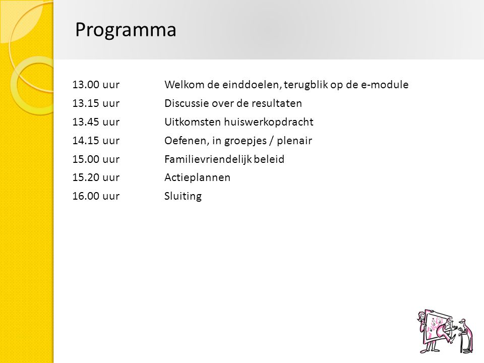 Programma 13.00 uur Welkom de einddoelen, terugblik op de e-module