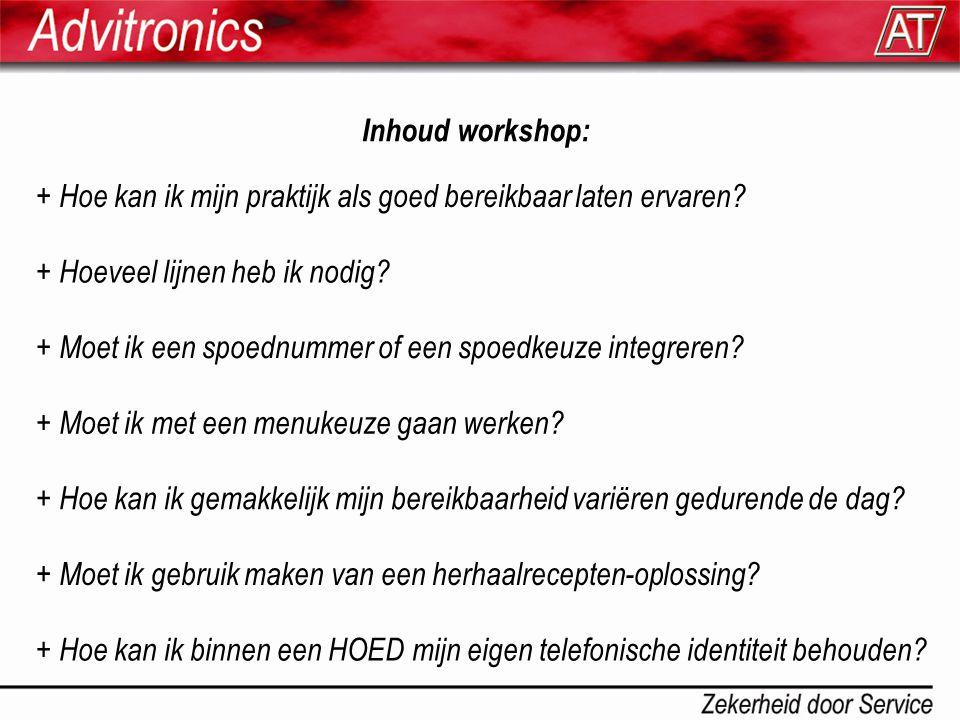 Inhoud workshop: + Hoe kan ik mijn praktijk als goed bereikbaar laten ervaren + Hoeveel lijnen heb ik nodig