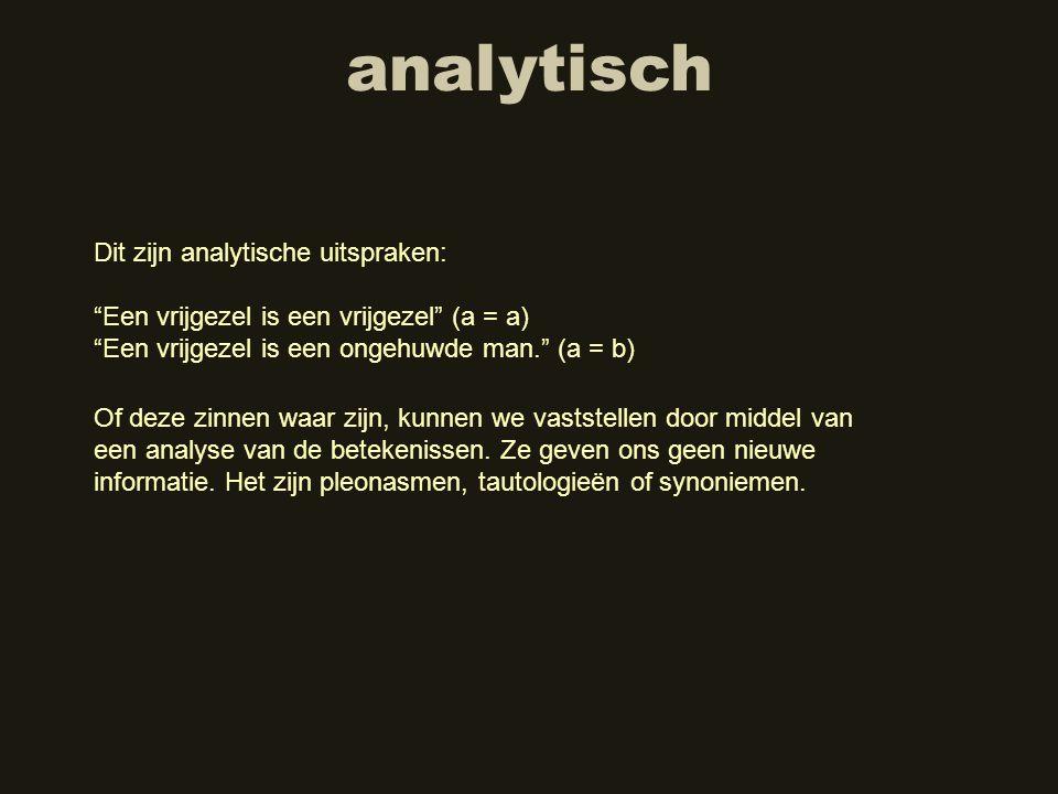 analytisch Dit zijn analytische uitspraken: