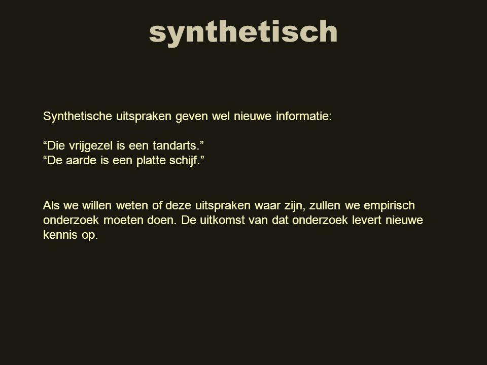 synthetisch Synthetische uitspraken geven wel nieuwe informatie: