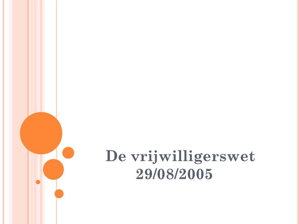 Vorming woensdag 5 november 2014 De vrijwilligerswet 29/08/2005