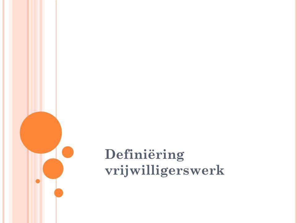 Vorming woensdag 5 november 2014 Definiëring vrijwilligerswerk
