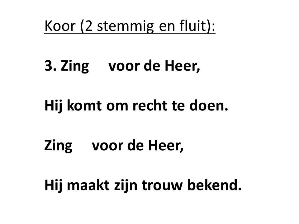 Koor (2 stemmig en fluit):