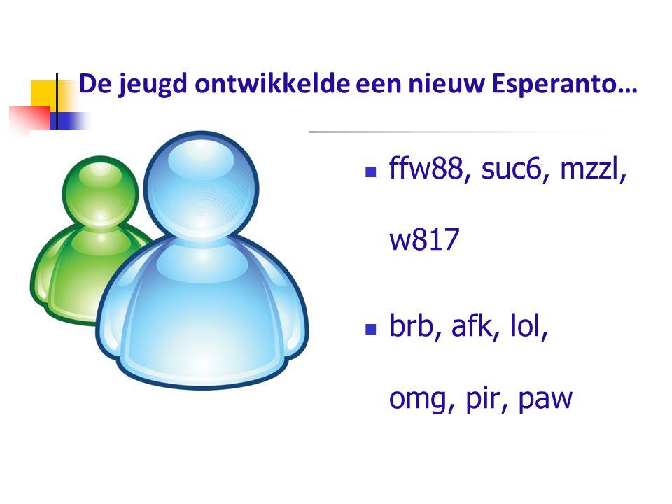 De jeugd ontwikkelde een nieuw Esperanto…