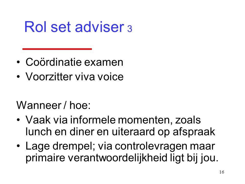 Rol set adviser 3 Coördinatie examen Voorzitter viva voice