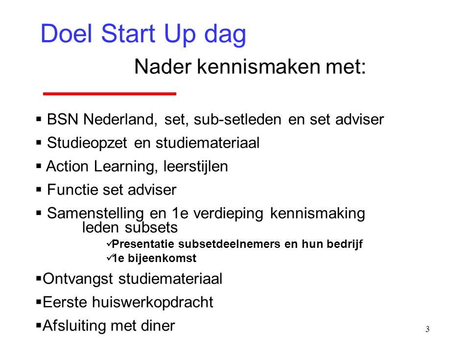 Doel Start Up dag Nader kennismaken met: