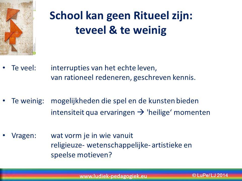 School kan geen Ritueel zijn: teveel & te weinig